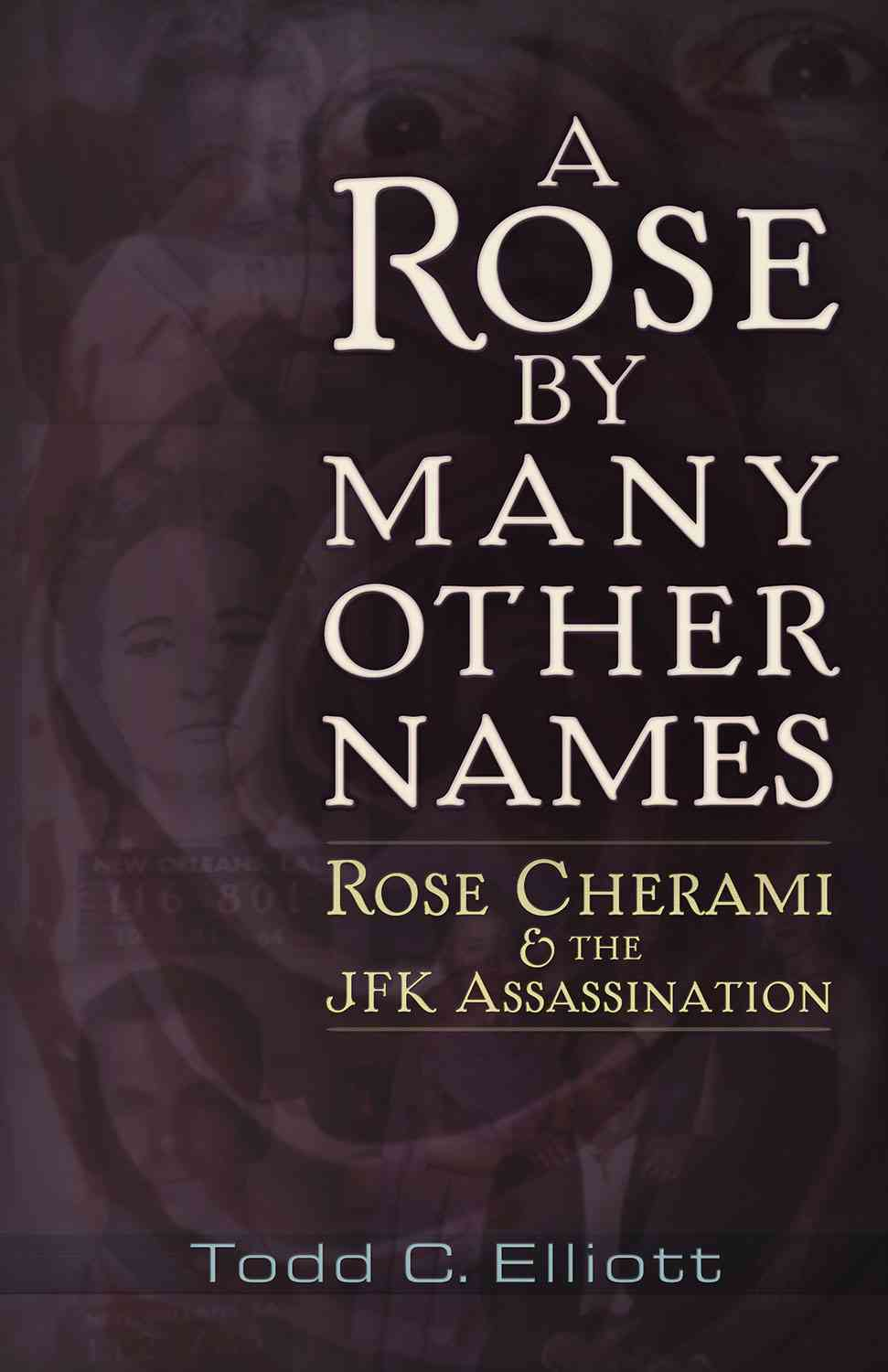A Rose by Many Other Names By Elliott, Todd C.